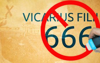 Vicarius Filii Dei – 666 – partea 1