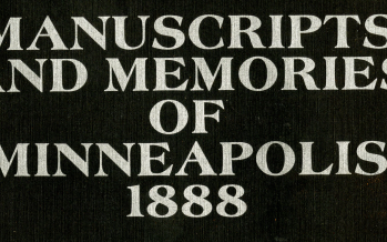 Manuscripts and Memories of Minneapolis 1888