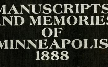 Manuscripts and Memories of Minneapolis 1888