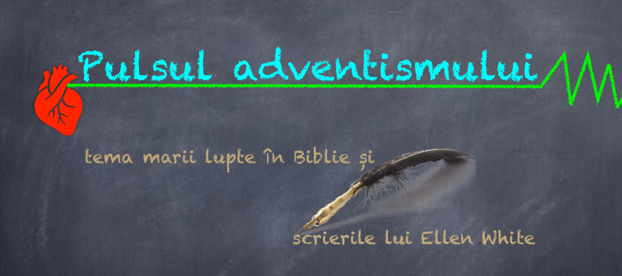Pulsul adventismului – Tema marii lupte în Biblie și scrierile lui Ellen White